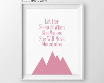 Baby Shower Gift Baby Girl Nursery Prints Let Her Sleep When For She Wakes She Will Move Mountains Girls Nursery Wall Art Baby Nursery Decor