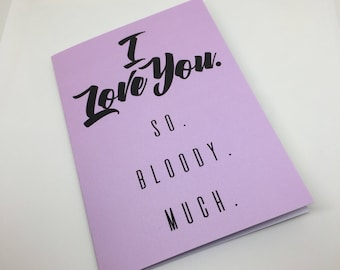 I Love You So Bloody Much Card