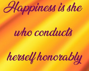 Happy is she who conducts herself  honorably – Yiddish proverb 11x14 8x10 4x6