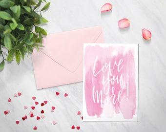 Love You More Card - Digital Download