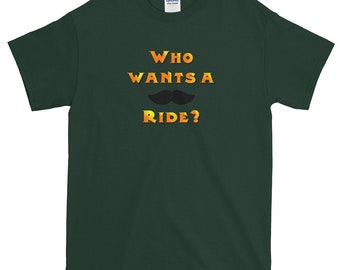 Funny Who Wants A Moustache Mustache Ride Super Troopers Quote Short-Sleeve T-Shirt