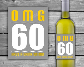 Printable - OMG 60 Birthday Wine Label - 60th Birthday - Printable Wine Label - INSTANT DOWNLOAD - diy - Birthday Wine Label  - 0083