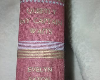 """Vintage Book """"Quietly My Captain Waits"""""""