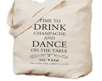 Personalized Wedding Canvas Tote Bag - Time to Drink Champagne, Dance on the Table - Gift, Bridesmaid Bag - Wedding Tote Favor - Welcome Bag