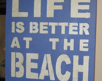 Life is better at the beach.........Primitive/ decor / handmade / gift/ country/shabby chic
