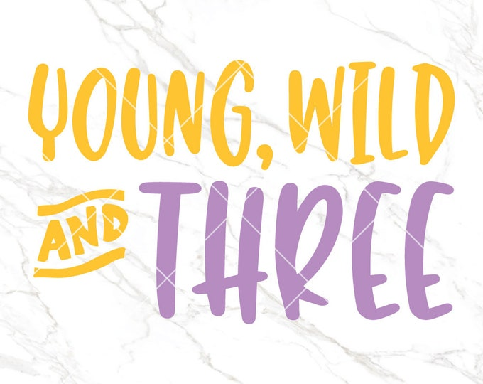Young, Wild and Three