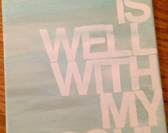 It is well with my soul - soft turquoise - hand painted canvas sign - 9x12 - word art - hymn lyrics