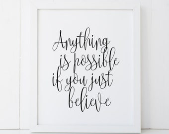 Anything is Possible if You Just Believe Motivational Home Decor Printable Wall Art INSTANT DOWNLOAD