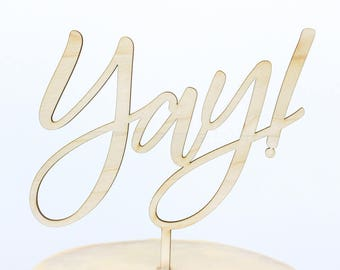 Calligraphy Yay Cake Topper, Script Yay Cake Topper, Personalized Gold and Silver, Hooray, Yippee, Generic Cake Topper, Wedding Cake Topper