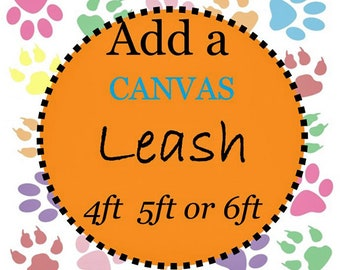Leash - 4, 5 or 6 FT Canvas Dog Leash - Stain Proof Leash to go with Your Collar - Choose Any Canvas Fabric in Shop