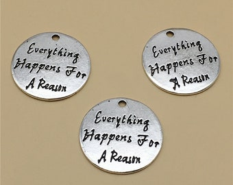 "20 Pcs Antiqued silver ""Everything happens for a reason""  Charms, Karma Charms . Word Charms , Saying Charms  ,  Wholesale Charms"