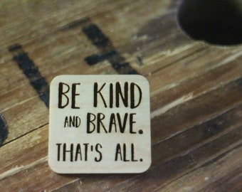 Be kind brooch