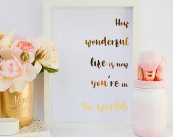 How wonderful life is - Custom Gold Real Foil Print - Your Song - Elton John - Lyric - Nursery Decor - Gold Foil Prints - Rose Gold Foil