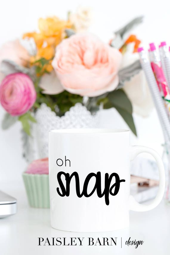 oh snap MUG  |   Gift, sister, best friend, business partner, coffee, tea, funny
