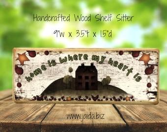 Rustic Wood Prim Shelf Sitter Block. Home is Where My Heart Is.