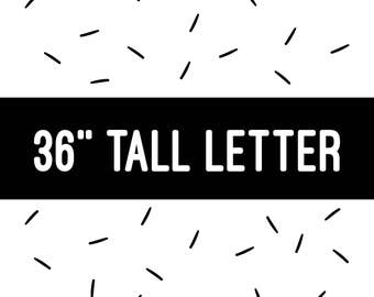 """36"""" TALL LETTER"""