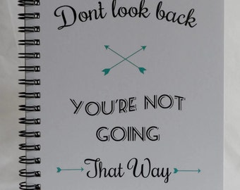 Don't Look Back Journal, Notebook