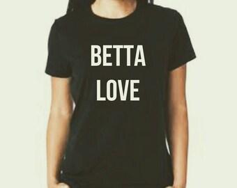 Betta Love Women's Shirt