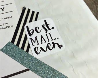 Custom Packaging Sticker, Best Mail Ever