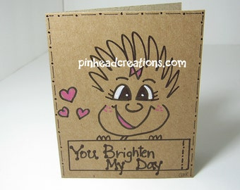 "Greeting Card PinHead Happy Face ""You Brighten My Day"""