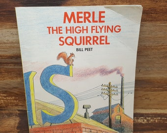Merle the High Flying Squirrel, 1974,  READ DESCRIPTIONS, Bill Peet, vintage kids book