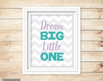 Dream Big Little One Teal Purple Wall Art Nursery Girl's Room Decor Printable 11x14 Digital JPG Instant Download- 62