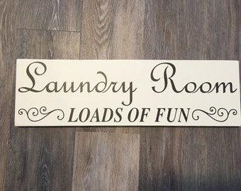 Laundry Room Sign Laundry Room Decor Sign Wood Sign Loads of Fun Wood Sign Wood Laundry Sign Farmhouse Decor Signage Wall Decor