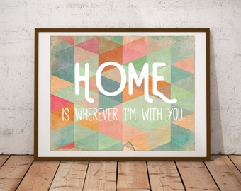 Home is Wherever I'm With You - Home Quote Print - Valentines Gift - Printable - Rustic Printable Art - Housewarming Gift - Wedding Gift