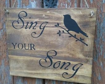 """""""Sing your song"""" sign"""