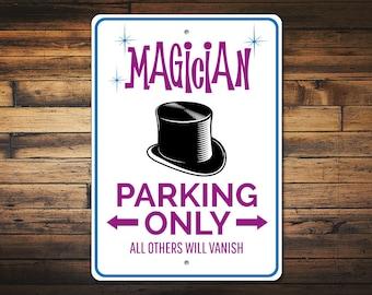 Magician Parking Sign, Magician Gift, Magician Sign, Magician Decor, Hat Magic Lover Sign, Magic Lover Gift - Quality Aluminum ENS1010024