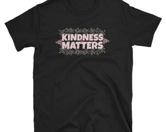 Be Kind Shirt, Inspirational Gift, Teacher Shirt, Mom T Shirt, Kindness TShirt, Choose Kindness Shirt, Be Nice T-Shirt, Kindness Matters