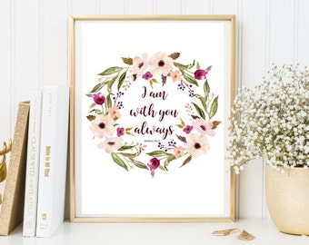 I am with you always print Matthew 28:20 bible verse scripture art print bible framed quote faith quote bible verse art bible wall art