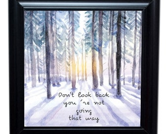 Don't Look Back Wall Art -12 by 12 inches