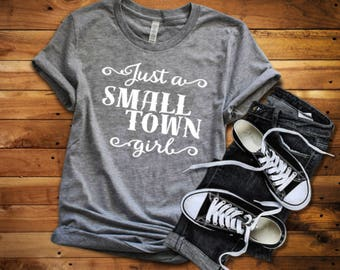 Just a small town girl shirt, Small town girl shirt,  Just a girl shirt, Just a town shirt, Girl shirt