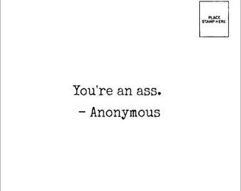 You're an ASS - Butt Wipe - Anonymous Mail