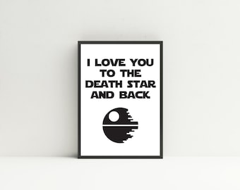 Printable Star Wars Quote - I Love You To The Death Star And Back | Home Decor | Office Decor | Decor | Digital Print