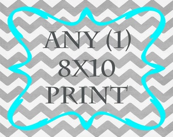 Any (1) 8x10 Print - ANY prints from Rizzle and Rugee