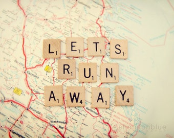 travel photography typography / map, wanderlust, adventure, escape, scrabble tiles, letters / let's run away / 8x 10 fine art photo