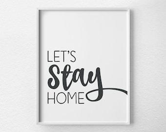 Let's Stay Home Print, Living Room Wall Art, Inspirational Print, Typography Print, Apartment Decor, Introvert Print, Christmas Print, 0482