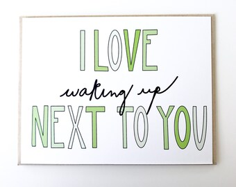 Valentines Day Card. I love waking up next to you. I love you card. Love card.