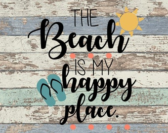The Beach is my Happy Place SVG, Beach, Happy Place, Summer, Sun, Flip flops