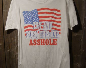 Vintage Try and Burn this one A HOLE T-Shirt