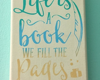 Life is a book we fill the pages canvas painting