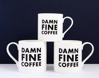 DAMN FINE COFFEE - fine English bone china mug, hand decorated, striking monochrome typographic design; the perfect coffee lover's gift