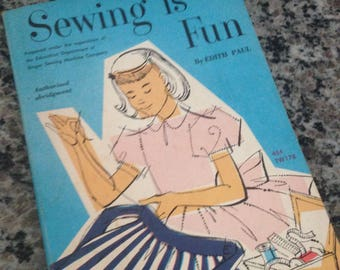 Vintage Book Sewing Is Fun Paperback by Edith Paul 1969