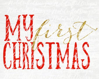 My First Christmas Svg - My First Christmas Png - My First Christmas Cut File - Christmas Svg - Christmas Png - Christmas Cut File