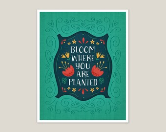 Bloom Where You Are Planted - Art Print 8x10
