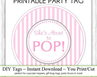Instant Download - Pink Stripes She's About to Pop, Baby Shower Printable Party Tag, Cupcake Topper, DIY, You Print, You Cut