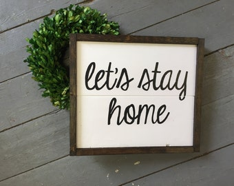 Let's Stay Home Handcrafted Wooden Sign