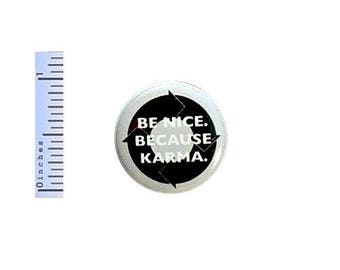 """Funny Button Be Nice Because Karma Random Humor What Goes Around Pin Pinback 1"""" - U.S. shipping starts at just 85 cents!"""